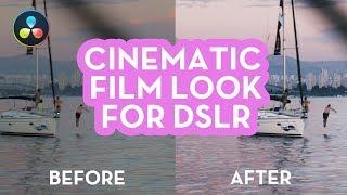 Cinematic Film Look For Your DSLR - DaVinci Resolve 14 Tutorial