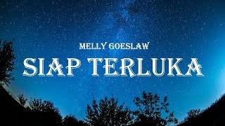 Download Lagu Melly Goeslaw - Siap Terluka (Lyrics) mp3