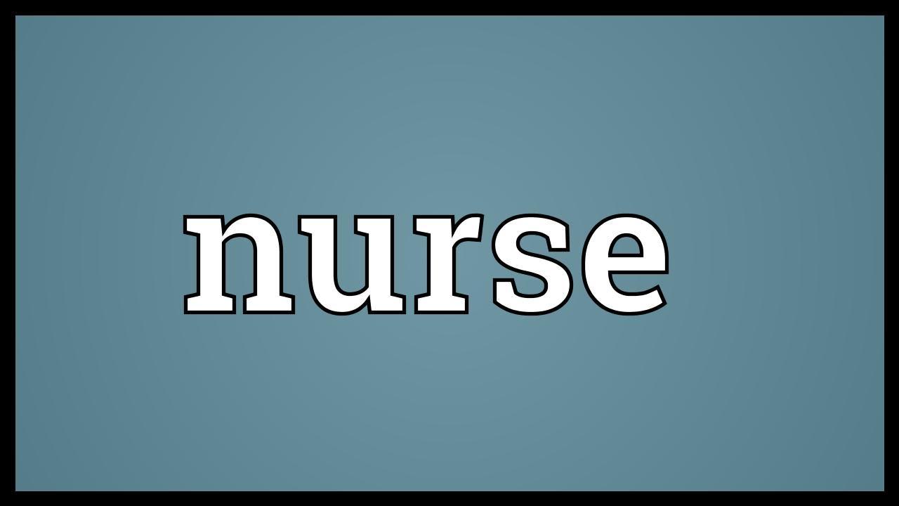 Nurse Meaning