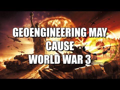 Geoengineering May Cause World War 3