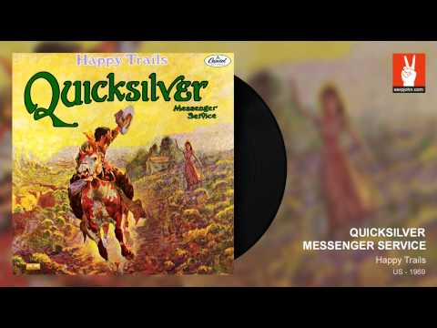 Quicksilver Messenger Service - Happy Trails (by EarpJohn)