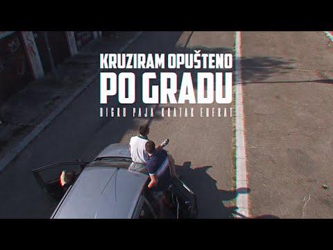 BIGru i Paja Kratak - Kruziram opusteno po gradu ft. Eufrat (VIDEO) 2018