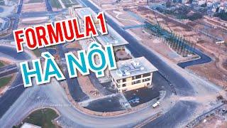 Cập Nhật Mới Nhất Đường Đua F1 Hà Nội / Formula 1 Vinfast VietNam Grand Prix