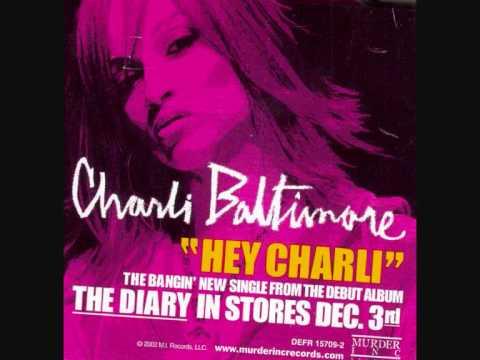 Charli Baltimore- Hey Charli [Explicit/Unedited Version]