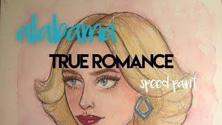 Alabama Worley (True Romance) Watercolour Speed Paint