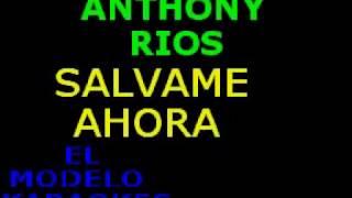 Anthony Ríos Sálvame ahora KARAOKE DEMO
