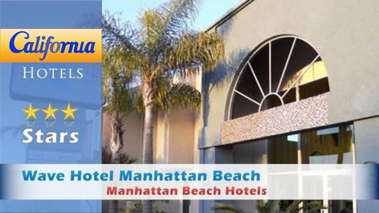 Wave Hotel Manhattan Beach Hotels California