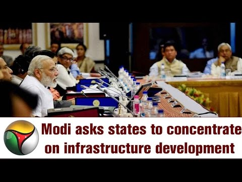PM Modi asks states to concentrate on infrastructure development