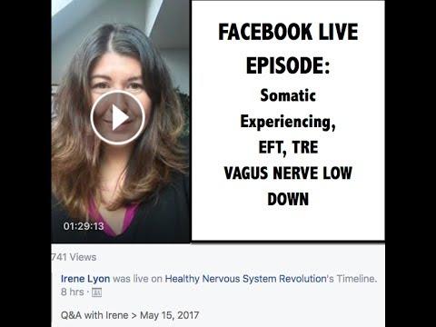 Facebook LIVE Episode: SE, EFT, TRE & a Vagus Nerve Low Down || IRENE LYON