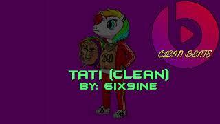 6IX9INE - TATI (Clean)