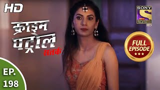 Crime Patrol Satark Season 2 - Ep 198 - Full Episode - 4th August, 2020