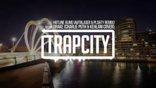 Drake Hotline Bling Charlie Puth Kehlani Cover Autolaser PLS TY Remix
