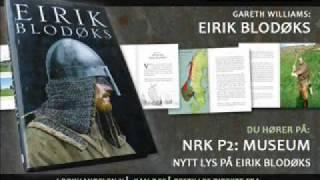 NRK P2: Museum: EIRIK BLODØKS del 2
