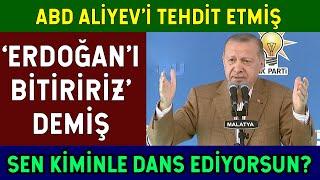 Amerika İlham Aliyevi Arayıp Erdoğanı TehditEtti Erdoğan İse Ayarı Verdi