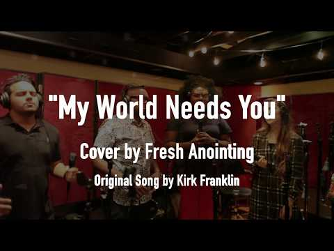 Kirk Franklin - My World Needs You (Cover by Fresh Anointing) Live at Vanquish Studios