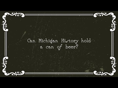 Can Michigan History Hold a Beer?