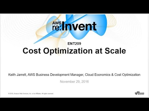 AWS re:Invent 2016: Cost Optimization at Scale (ENT209)