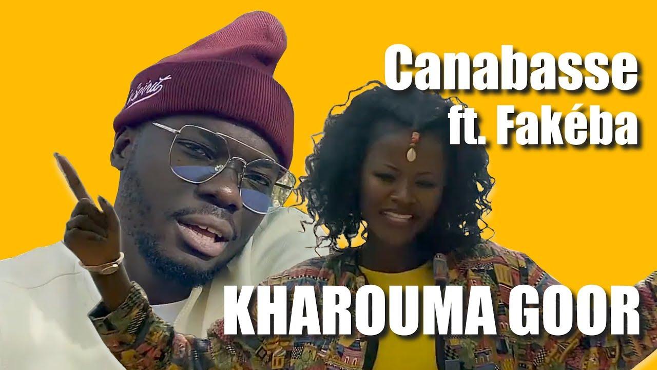 Canabasse - Kharouma Goor ft. Fakéba (Clip Officiel)
