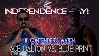 Ace Dalton vs Blue Print (#1 Contenders For InterMedia Title)