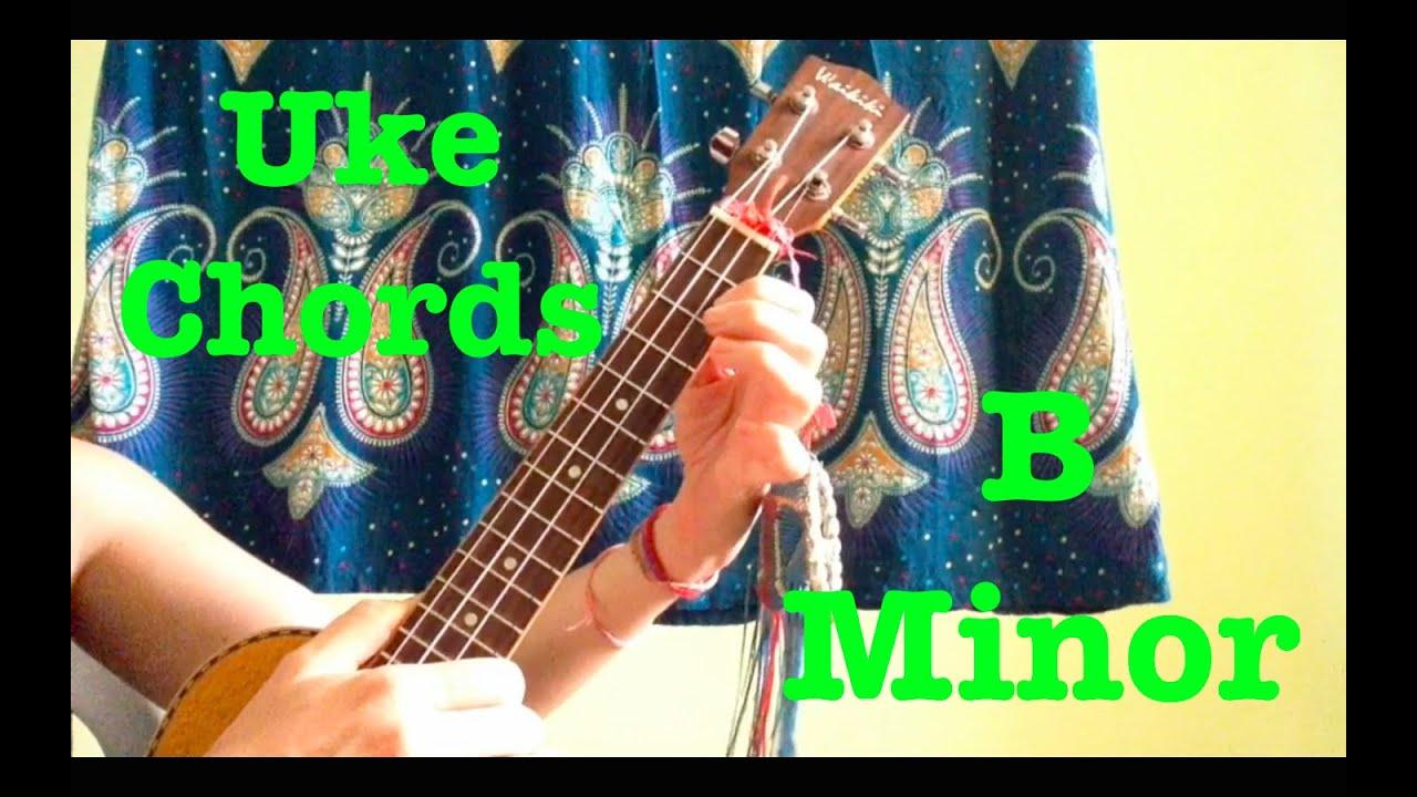 B minor ukulele chords youtube hexwebz Gallery
