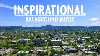 Inspiring and Uplifting Background Music For Videos