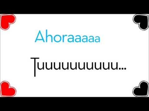 ♥ Ahora Tú ♥ -