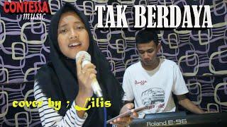 TAK BERDAYA dangdut cover by ; Lilis [versi latihan ] CONTESSA MUSIC electone