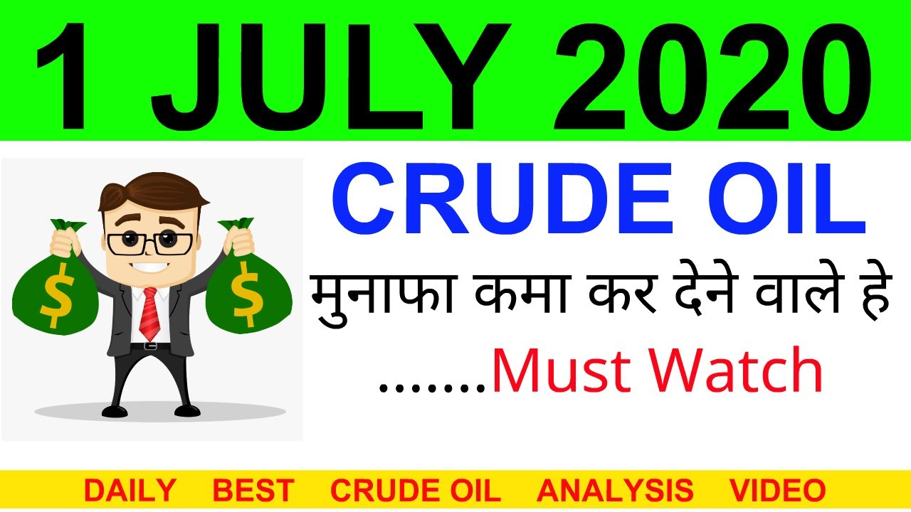 Crude oil complete analysis for 1 JULY 2020 | crude oil strategy | intraday strategy for crude oil