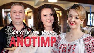 ANOTIMP . Cantec pentru parinti (oficial video)