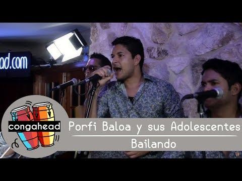 Porfi Baloa y sus Adolescentes performs Bailando