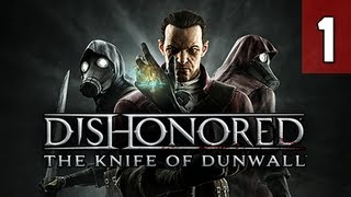 Dishonored The Knife of Dunwall DLC Gameplay Walkthrough - Part 1 Empress Killer Let