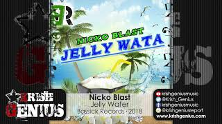 Nicko Blast - Jelly Water - October 2018