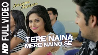 TERE NAINA MERE NAINO SE Full Video Song | AWESOME MAUSAM | Shaan, Palak Muchhal | T-Series