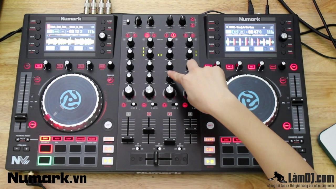 HƯỚNG DẪN CÁCH CHƠI MỘT BẢN NHẠC DJ HOÀN CHỈNH VỚI BÀN NUMARK NV II