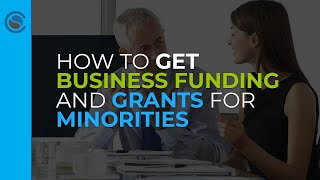 How to get Minority Business Grants and Funding