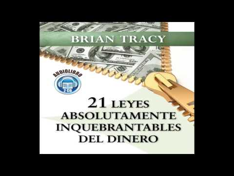 21 Leyes Absolutamente Inquebrantables Del Dinero  Audiolibro (BRIAN TRACY)