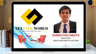 LexTalk World Talk Show with Shrreyans Mehta, Advocate at Mehta and Mehta Law Firm