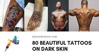 80 Beautiful Tattoos on Dark Skin