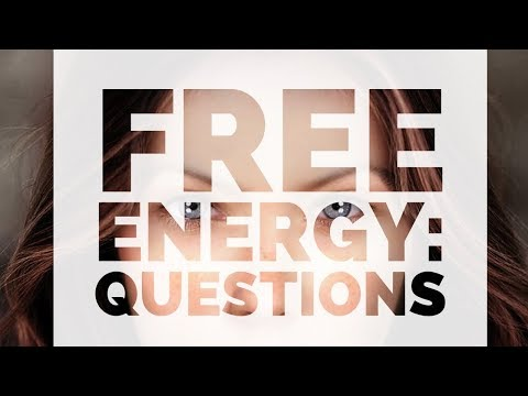 Zero Point (Free) Energy: Questions (Extraterrestrial Pleiadian Message)