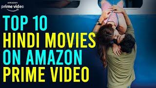 Top 10 Hindi Movies on Amazon Prime