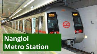 Nangloi metro station (Green Line) - Parking, Exit Gates, ATM, Platform, First and Last Metro