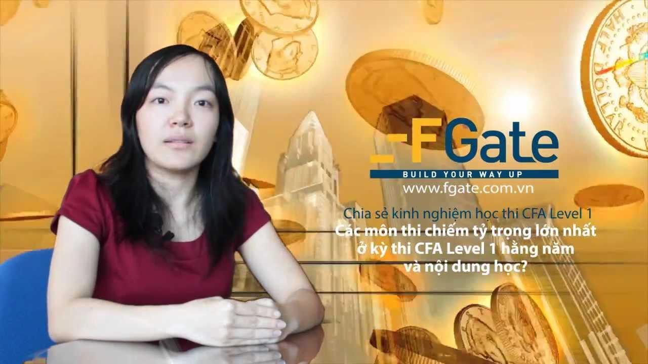 Các môn thi trong kỳ thi CFA Level 1 – FGate – Chia sẻ kinh nghiệm học thi CFA (Part 1)