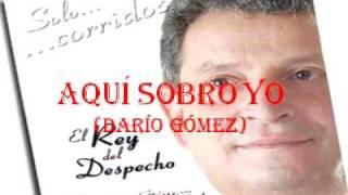 AQUÍ SOBRO YO, DARÍO GÓMEZ, LETRA (1)