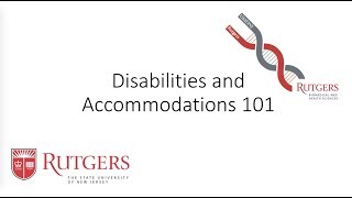 Disabilities and Accommodations 101 for Rutgers Biomedical & Health Sciences (RBHS) Students