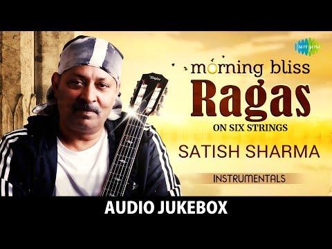 Morning Bliss Ragas on Six Strings - Satish Sharma   Classical Instrumental   HD Audio Jukebox