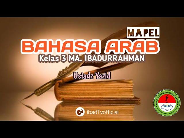 Bahasa Arab Kelas 3 MA. Ibadurrahman I Ustadz Yazid