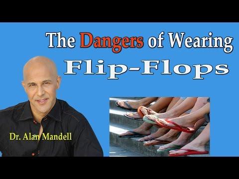 The Dangers of Wearing Flip-Flops (Plantar Fasciitis, Heel Spur, Knee Pain, Low Back Pain, Sciatica)