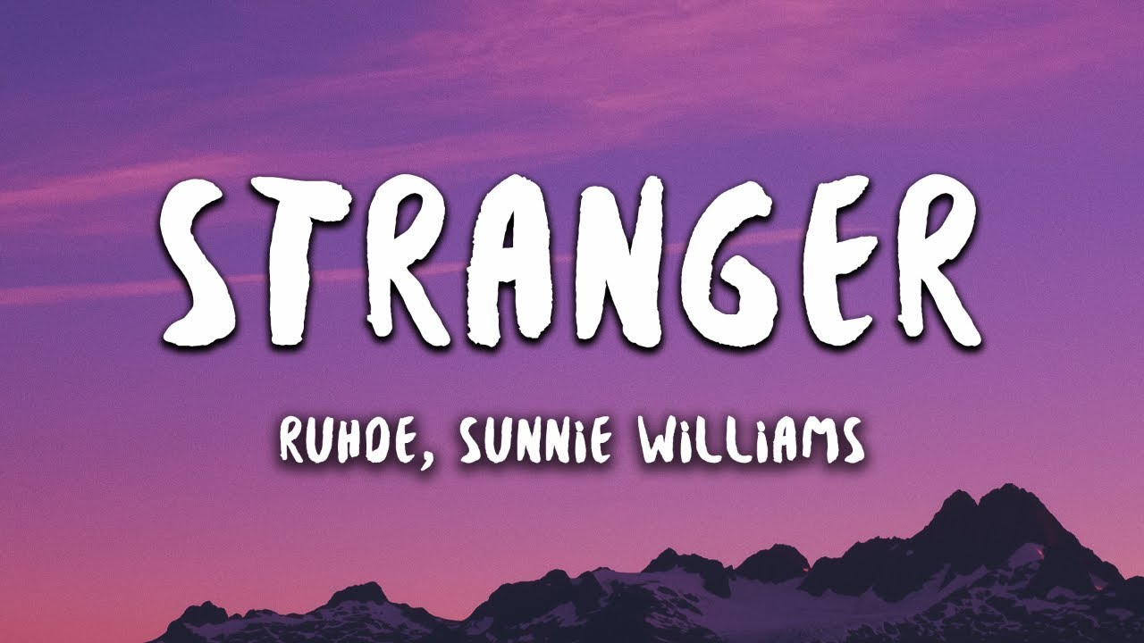 Ruhde - Stranger feat. Sunnie Williams (Lyrics)
