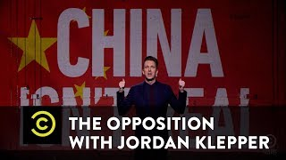 The Opposition with Jordan Klepper - China Isn