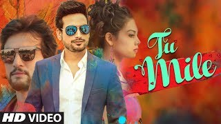 Tu Mile Latest Full Song | Amit Gupta | Sanjeev Anand | Feat. Roselyn D